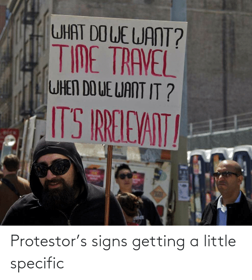 Getting: Protestor's signs getting a little specific