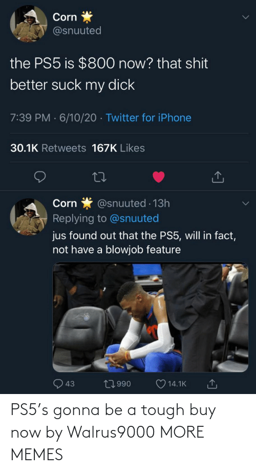 now: PS5's gonna be a tough buy now by Walrus9000 MORE MEMES