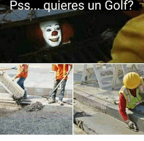 Golf and Pss: Pss... quieres un  Golf?