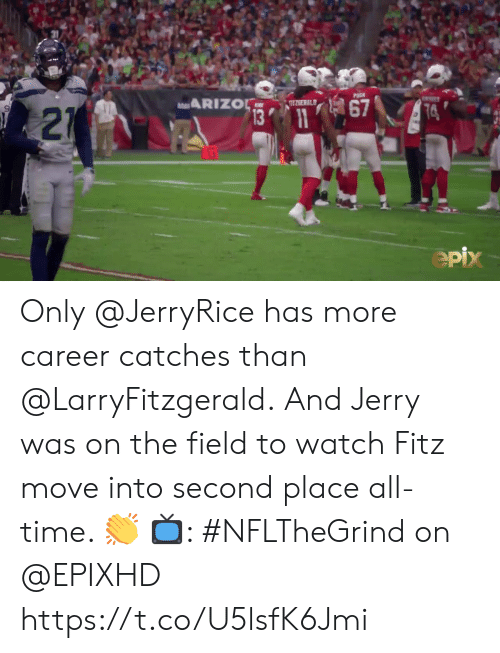 Memes, Time, and Watch: PUGH  ARIZOL  9ZGERALD  67  13 11  74  21  epix Only @JerryRice has more career catches than @LarryFitzgerald.  And Jerry was on the field to watch Fitz move into second place all-time. 👏  📺: #NFLTheGrind on @EPIXHD https://t.co/U5lsfK6Jmi