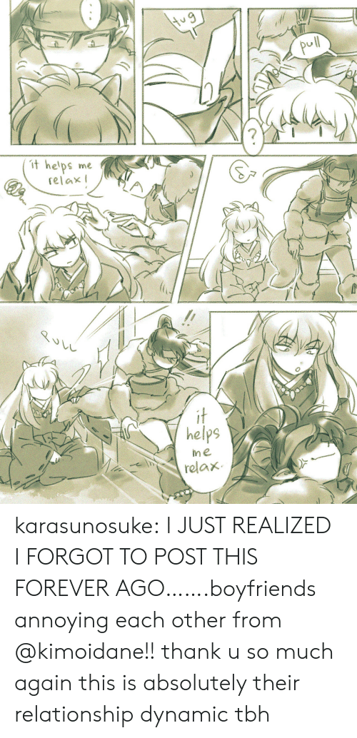Target, Tbh, and Tumblr: pul  t he'ps  me  relax  it  helps  me  relax  $TO karasunosuke:  I JUST REALIZED I FORGOT TO POST THIS FOREVER AGO…….boyfriends annoying each other from @kimoidane!! thank u so much again this is absolutely their relationship dynamic tbh