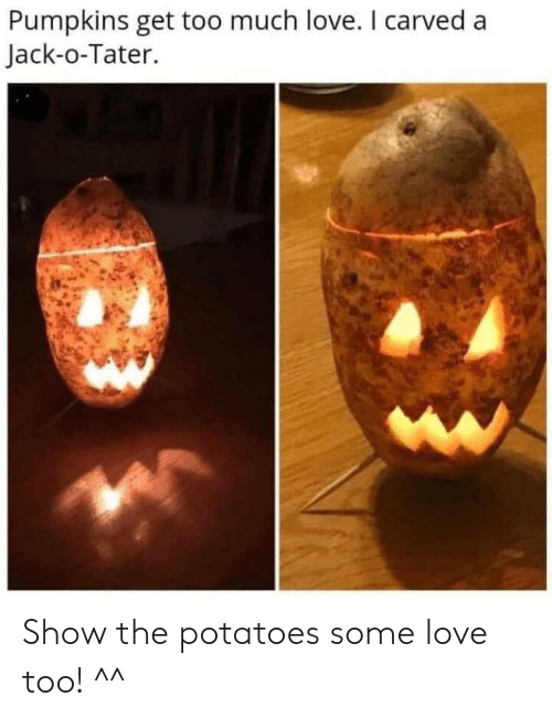 Carved: Pumpkins get too much love. I carved a  Jack-o-Tater. Show the potatoes some love too! ^^