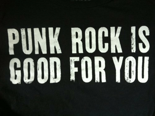 Good for You, Good, and Rock: PUNK ROCK IS  GOOD FOR YOU