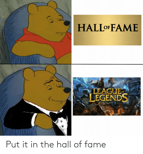 hall of fame: Put it in the hall of fame