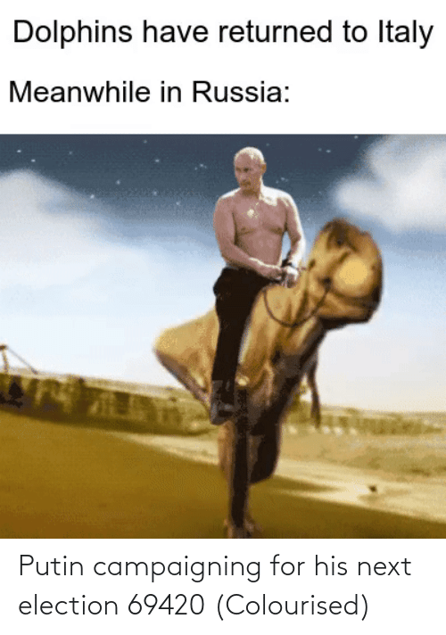 next: Putin campaigning for his next election 69420 (Colourised)