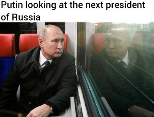 Putin: Putin looking at the next president  of Russia