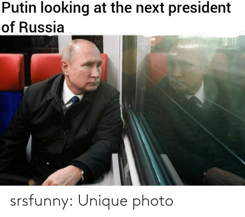 Putin: Putin looking at the next president  of Russia srsfunny:  Unique photo