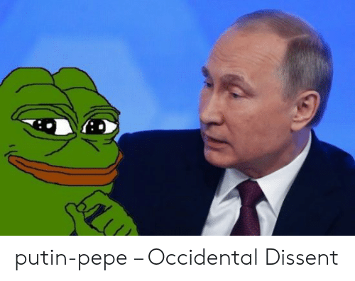 Occidental Dissent: putin-pepe – Occidental Dissent