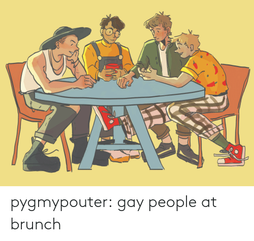 brunch: pygmypouter: gay people at brunch
