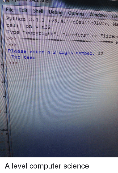 Computer, Science, and Computer Science: Python  Please enter a 2 digit number.  TWO teen A level computer science