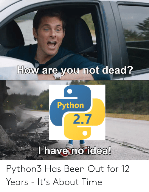 years: Python3 Has Been Out for 12 Years - It's About Time