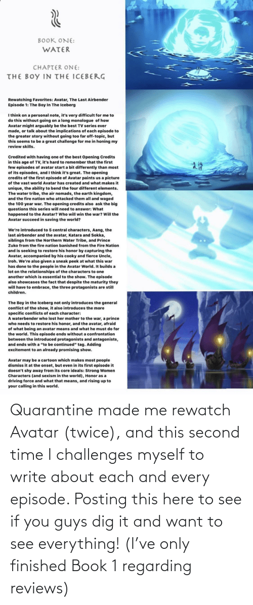 Reviews: Quarantine made me rewatch Avatar (twice), and this second time I challenges myself to write about each and every episode. Posting this here to see if you guys dig it and want to see everything! (I've only finished Book 1 regarding reviews)