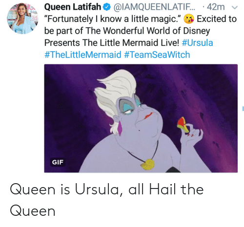 """Queen Latifah: Queen Latifah@IAMQUEENLATIF. 42m  """"Fortunately I know a little magic.""""  be part of The Wonderful World of Disney  Queen  Tial  Excited to  Presents The Little Mermaid Live! #Ursula  #TheLittleMermaid #TeamSeaWitch  GIF Queen is Ursula, all Hail the Queen"""
