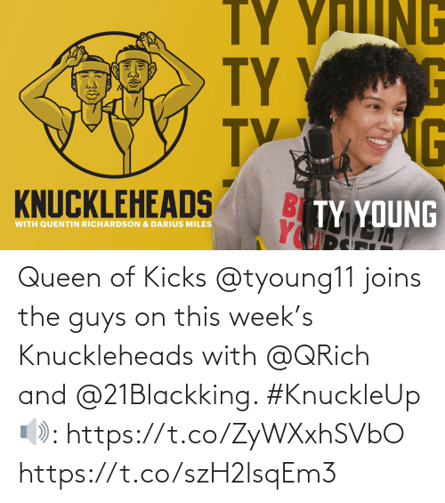 The Guys: Queen of Kicks @tyoung11 joins the guys on this week's Knuckleheads with @QRich and @21Blackking. #KnuckleUp   🔊: https://t.co/ZyWXxhSVbO https://t.co/szH2lsqEm3