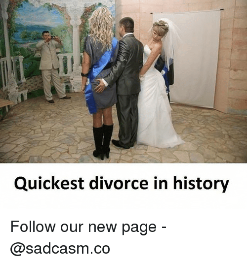 coeds: Quickest divorce in history Follow our new page - @sadcasm.co