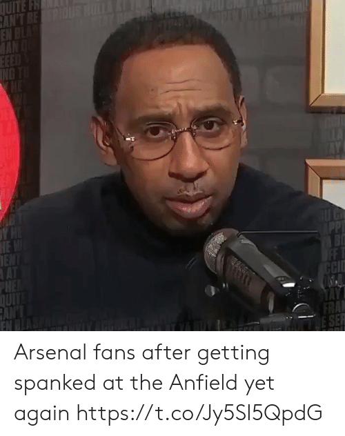 Arsenal, Memes, and Quite: QUITE FH  CAN'T BEPIUS HULLA  EN BLAS  MAN  EEED  ING  DLESPREMUL  Y H  HEW  ENT  AT  PHE  DUITS  CAN'  EN  PP  FASTE  OFF T  CCI  FRA  SE Arsenal fans after getting spanked at the Anfield yet again  https://t.co/Jy5SI5QpdG