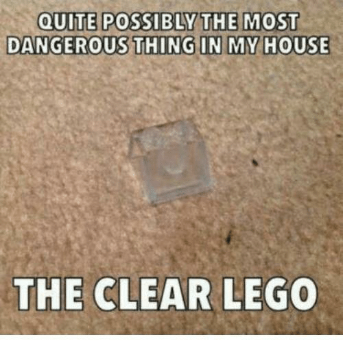 Lego, My House, and House: QUITE POSSIBLY THE MOST  DANGEROUS THING IN MY HOUSE  THE CLEAR LEGO