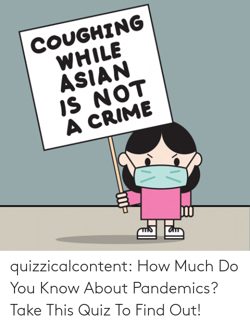 Do You Know: quizzicalcontent:    How Much Do You Know About Pandemics?  Take This Quiz To Find Out!