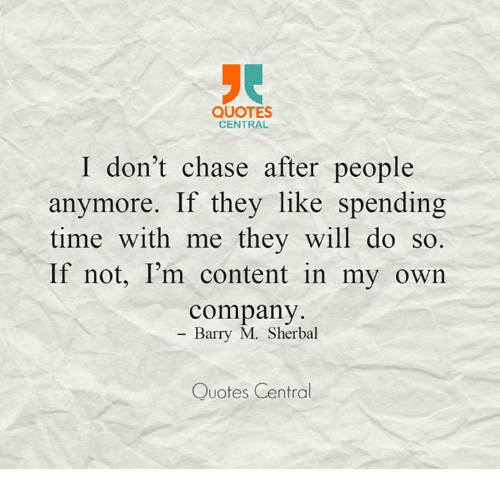 Quotes Central I Dont Chase After People Anymore If They Like