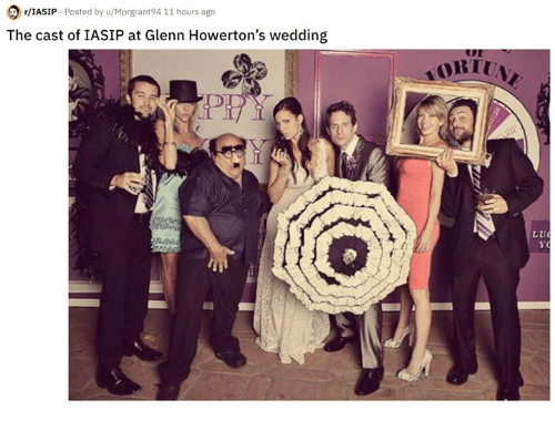 Memes, Wedding, and 🤖: r/IASIP Posted by u/Mprgrant94 11 hours ago  The cast of IASIP at Glenn Howerton's wedding  ORI  L U