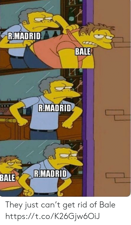 Memes, 🤖, and Madrid: R.MADRID  BALE  R.MADRID  R.MADRID  BALE They just can't get rid of Bale https://t.co/K26Gjw6OiJ