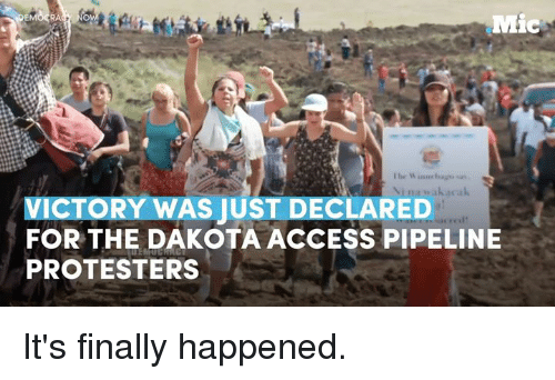 Dakota Access pipeline: RA  Ibn W inner  VICTORY WAS JUST DECLARED  cred'  FOR THE DAKOTA ACCESS PIPELINE  PROTESTERS It's finally happened.