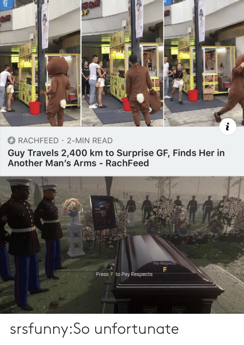 Tumblr, Blog, and Arms: RACHFEED 2-MIN READ  Guy Travels 2,400 km to Surprise GF, Finds Her in  Another Man's Arms - RachFeed  Pay Respects  Press F to Pay Respects srsfunny:So unfortunate