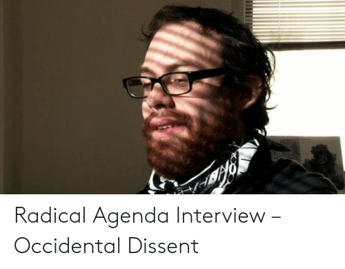 Occidental Dissent: Radical Agenda Interview – Occidental Dissent