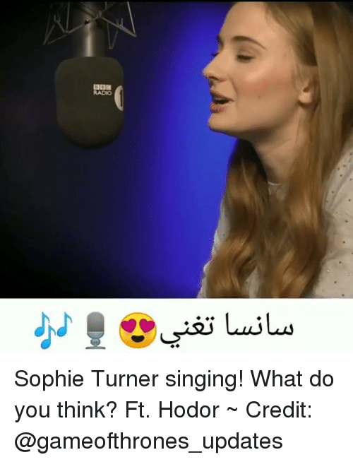 sophie turner: RADIO Sophie Turner singing! What do you think? Ft. Hodor ~ Credit: @gameofthrones_updates