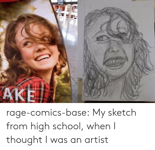 School, Tumblr, and Blog: rage-comics-base:  My sketch from high school, when I thought I was an artist