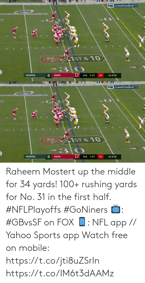 yahoo sports: Raheem Mostert up the middle for 34 yards!  100+ rushing yards for No. 31 in the first half. #NFLPlayoffs #GoNiners  📺: #GBvsSF on FOX 📱: NFL app // Yahoo Sports app Watch free on mobile: https://t.co/jti8uZSrIn https://t.co/IM6t3dAAMz
