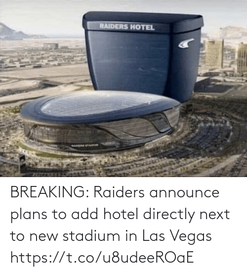 Plans: RAIDERS HOTEL BREAKING: Raiders announce plans to add hotel directly next to new stadium in Las Vegas https://t.co/u8udeeROaE
