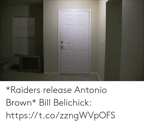 Bill Belichick, Football, and Nfl: *Raiders release Antonio Brown*   Bill Belichick: https://t.co/zzngWVpOFS