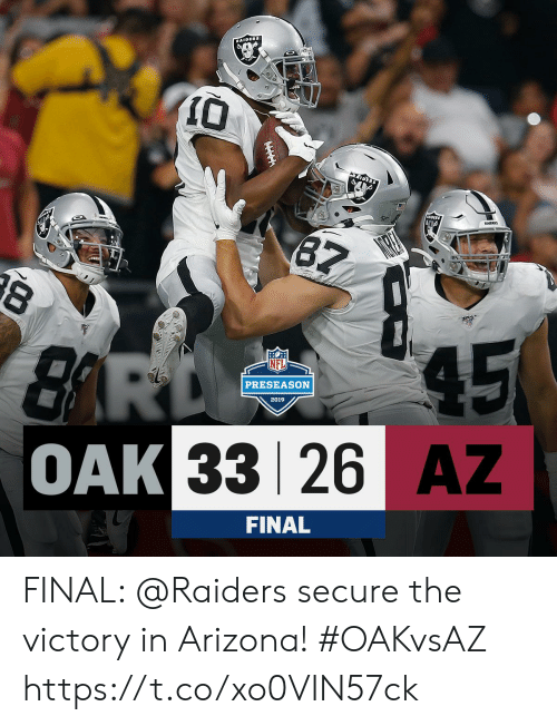 preseason: RAIDERS  RRIDERS  87  8  45  BARD  OAK 33 26 AZ  PRESEASON  2019  FINAL FINAL: @Raiders secure the victory in Arizona! #OAKvsAZ https://t.co/xo0VIN57ck