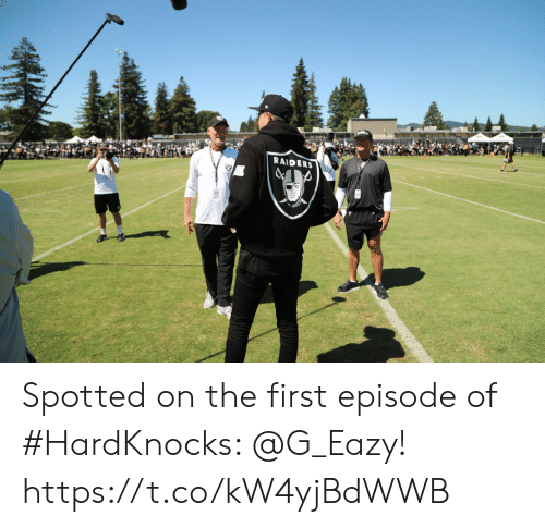 G-Eazy, Memes, and Raiders: RAIDERS Spotted on the first episode of #HardKnocks: @G_Eazy! https://t.co/kW4yjBdWWB