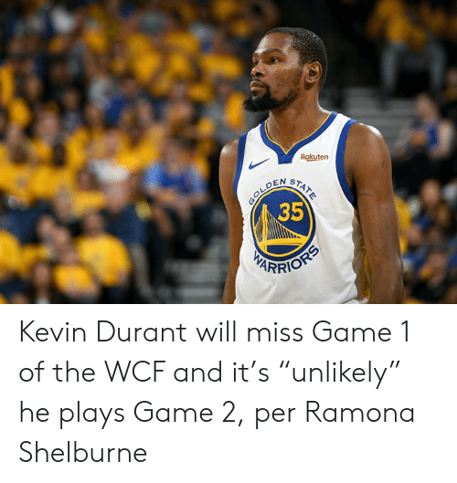 """Kevin Durant: Rakuten  35 Kevin Durant will miss Game 1 of the WCF and it's """"unlikely"""" he plays Game 2, per Ramona Shelburne"""