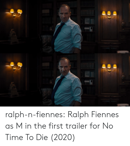 trailer: ralph-n-fiennes:  Ralph Fiennes as M in the first trailer for No Time To Die (2020)
