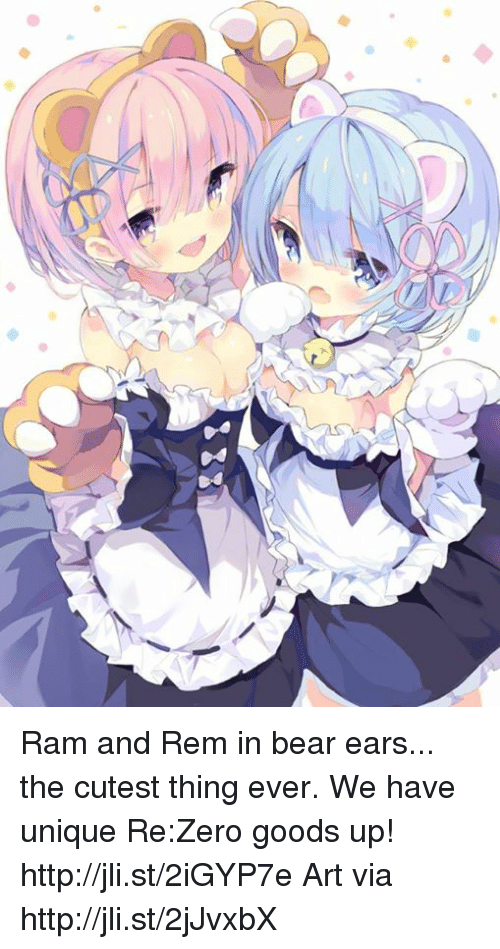 Dank, Zero, and Bear: Ram and Rem in bear ears... the cutest thing ever. We have unique Re:Zero goods up! http://jli.st/2iGYP7e  Art via http://jli.st/2jJvxbX