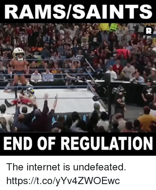 Football, Internet, and Nfl: RAMS/SAINTS  END OF REGULATION The internet is undefeated. https://t.co/yYv4ZWOEwc