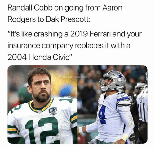 "Honda Civic: Randall Cobb on going from Aaron  Rodgers to Dak Prescott:  ""It's like crashing a 2019 Ferrari and your  insurance company replaces it with a  2004 Honda Civic""  ESTNFU  131  0"