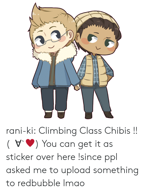 Redbubble: rani-ki:  Climbing Class Chibis !!  (ノ∀`♥)  You can get it as sticker over here !since ppl asked me to upload something to redbubble lmao