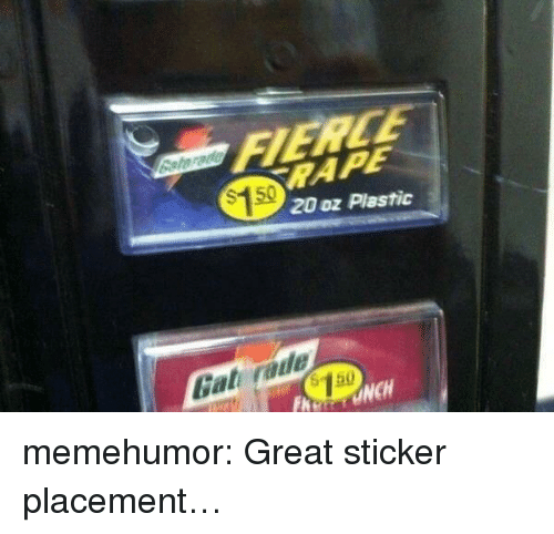 Tumblr, Blog, and Http: RAPE  20 oz Plastic  $150  Gat rade memehumor:  Great sticker placement…