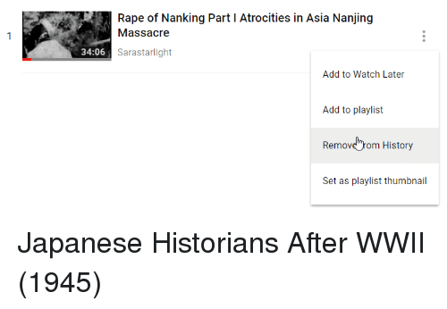 "History, Rape, and Watch: Rape of Nanking Part I Atrocities in Asia Nanjing  Massacre  34:06  Sarastarlight  Add to Watch Later  Add to playlist  Removs""rom History  Set as playlist thumbnail Japanese Historians After WWII (1945)"
