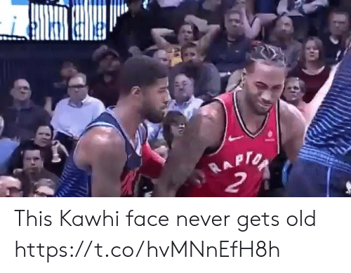 Memes, Old, and Never: RAPTO  2 This Kawhi face never gets old https://t.co/hvMNnEfH8h