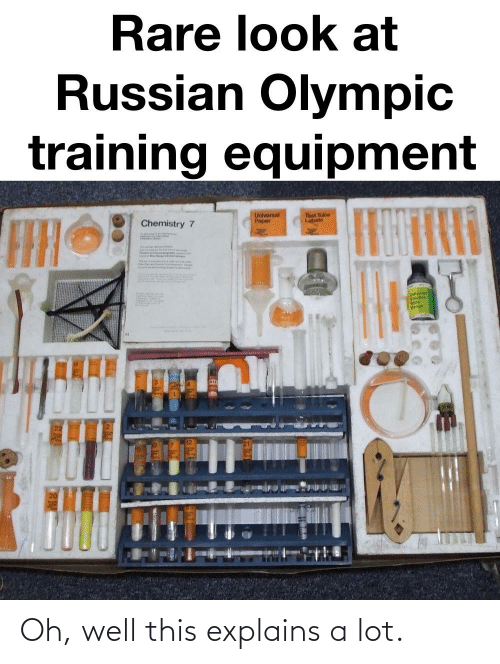 dod: Rare look at  Russian Olympic  training equipment  Universal  Paper  Topt Tube  Lobels  Chemistry 7  bolution  DOD Oh, well this explains a lot.