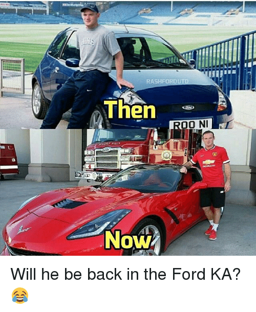 Fords: RASHFOR  Then  Then  00 NIN  Now Will he be back in the Ford KA? 😂
