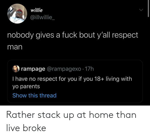 rather: Rather stack up at home than live broke