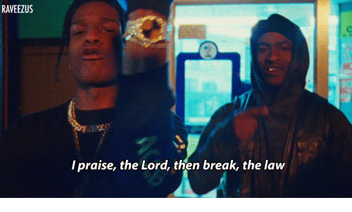 praise the lord: RAVEEZUS  l praise, the Lord, then break, the law
