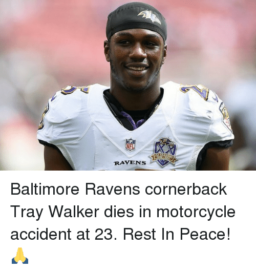 Baltimore Ravens: RAVENS Baltimore Ravens cornerback Tray Walker dies in motorcycle accident at 23. Rest In Peace! 🙏