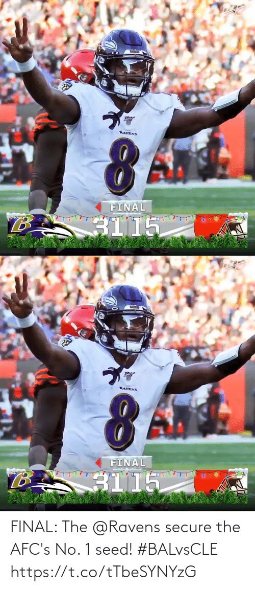 final: RAVENS  FINAL  B.  3115   RAVENS  FINAL  B.  3115 FINAL: The @Ravens secure the AFC's No. 1 seed! #BALvsCLE https://t.co/tTbeSYNYzG
